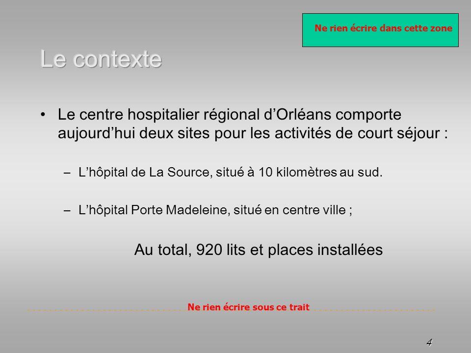Le contexte Le centre hospitalier régional d'Orléans comporte aujourd'hui deux sites pour les activités de court séjour :