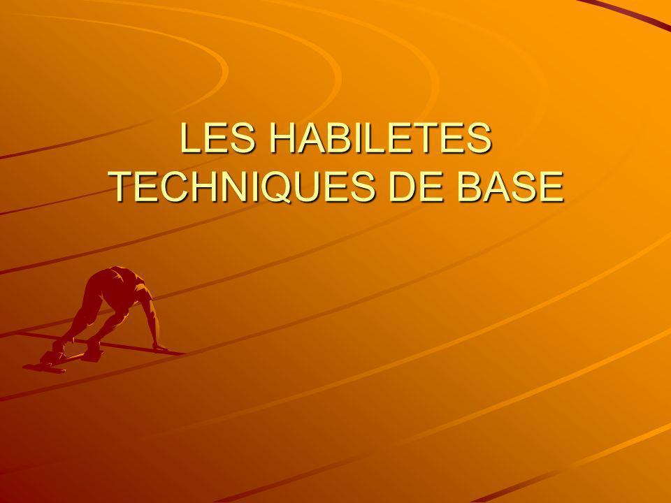 LES HABILETES TECHNIQUES DE BASE