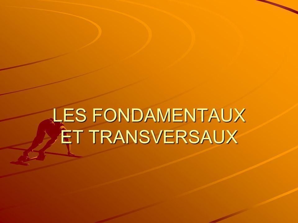 LES FONDAMENTAUX ET TRANSVERSAUX