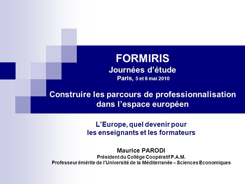 FORMIRIS Journées d'étude Paris, 5 et 6 mai 2010 Construire les parcours de professionnalisation dans l'espace européen