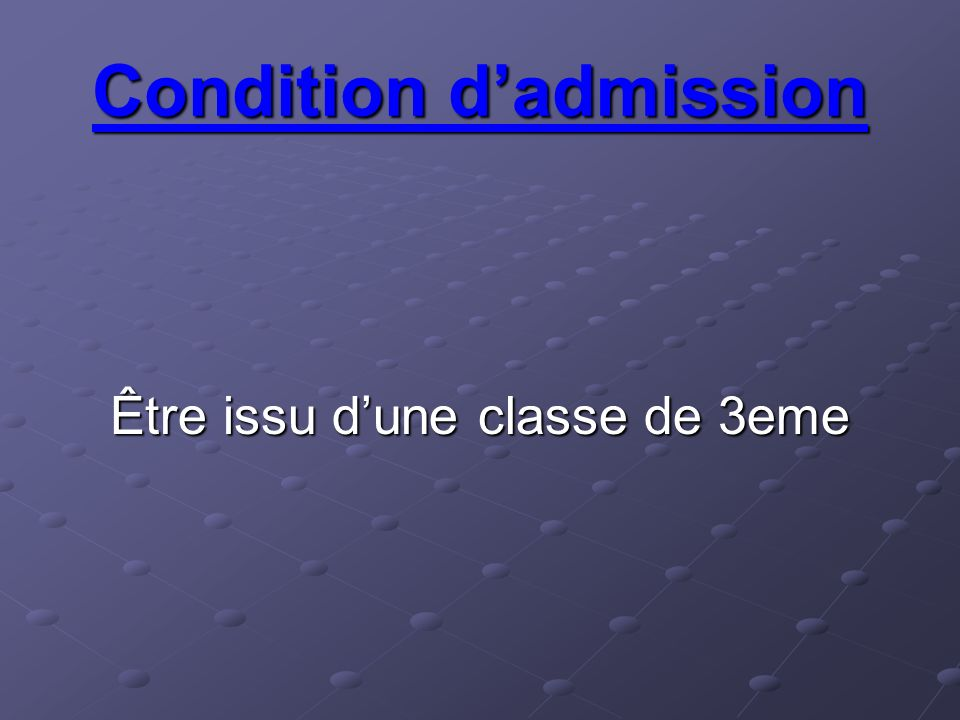 Condition d'admission