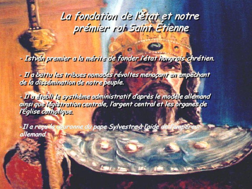 La fondation de l'état et notre prémier roi Saint Étienne