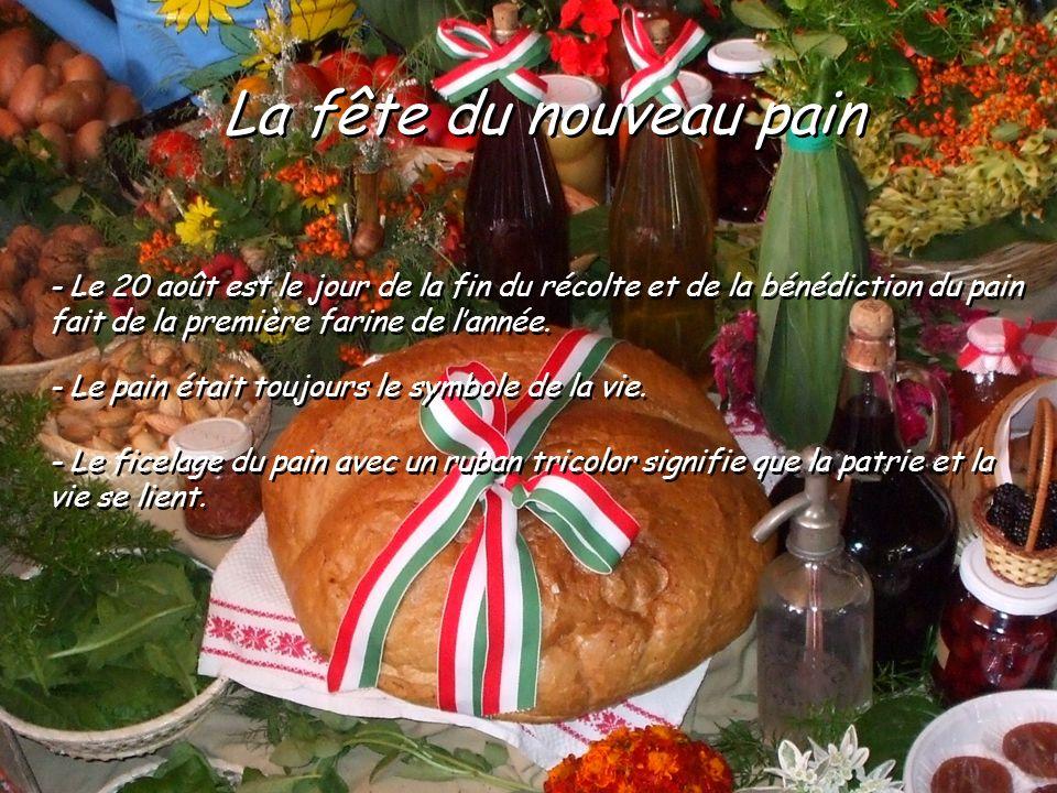 La fête du nouveau pain - Le 20 août est le jour de la fin du récolte et de la bénédiction du pain.
