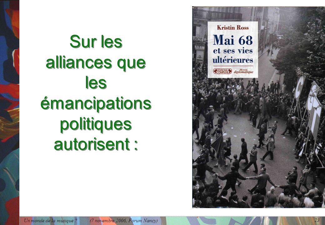 Sur les alliances que les émancipations politiques autorisent :