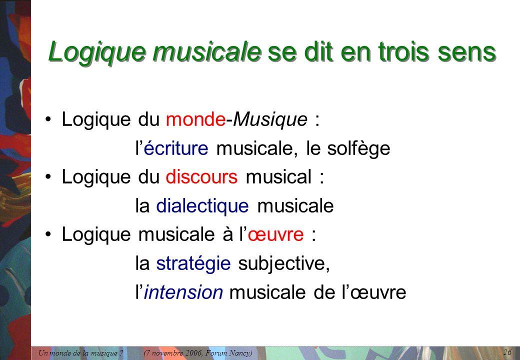 Logique musicale se dit en trois sens