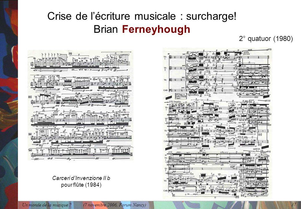 Crise de l'écriture musicale : surcharge! Brian Ferneyhough