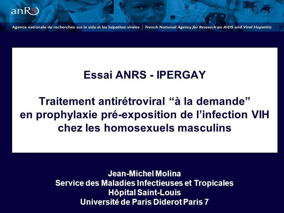 Essai ANRS - IPERGAY Traitement antirétroviral à la demande en prophylaxie pré-exposition de l'infection VIH chez les homosexuels masculins