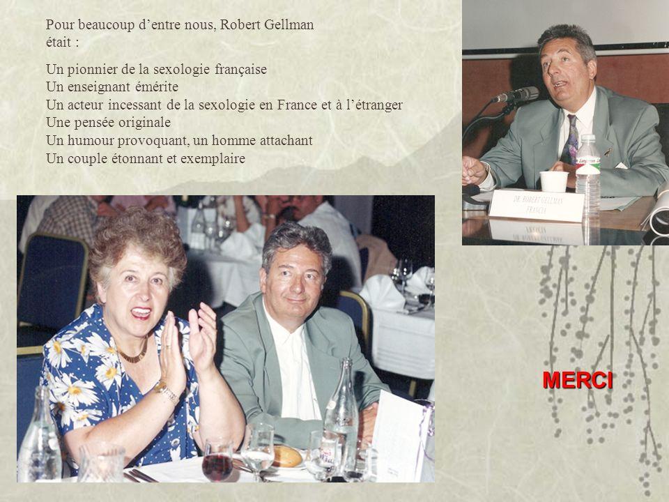 MERCI Pour beaucoup d'entre nous, Robert Gellman était :