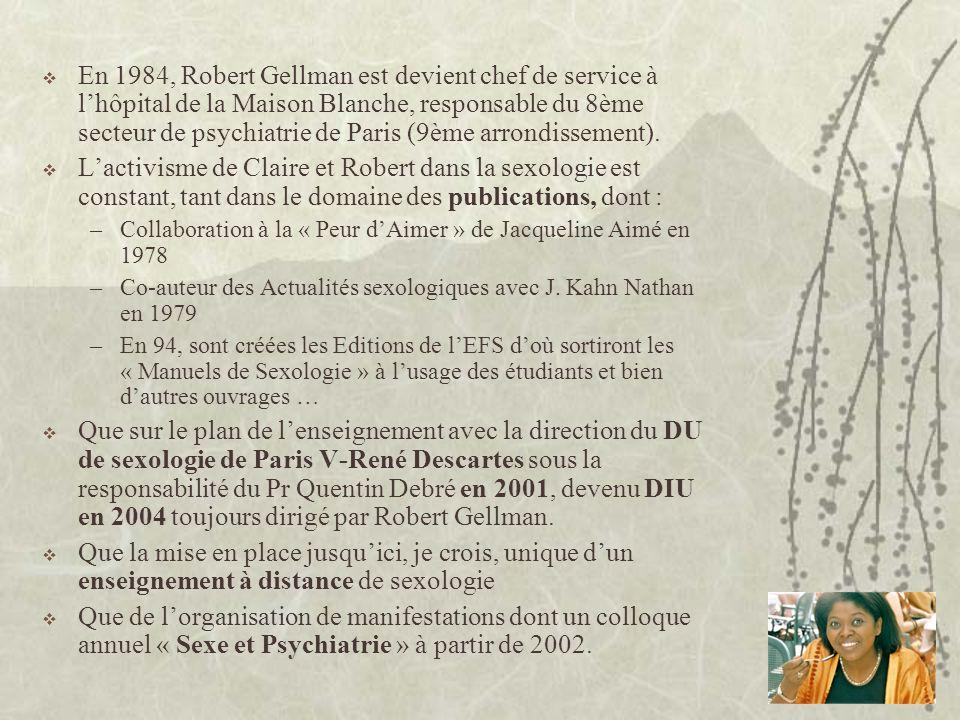 En 1984, Robert Gellman est devient chef de service à l'hôpital de la Maison Blanche, responsable du 8ème secteur de psychiatrie de Paris (9ème arrondissement).