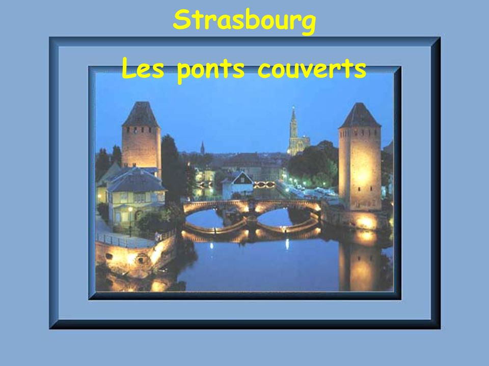 Strasbourg Les ponts couverts