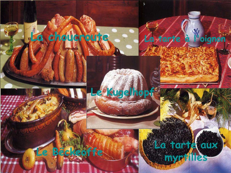 La choucroute Le Kugelhopf La tarte aux myrtilles Le Bëckeoffe