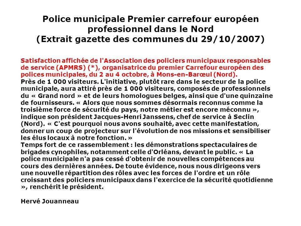 Police municipale Premier carrefour européen professionnel dans le Nord (Extrait gazette des communes du 29/10/2007)
