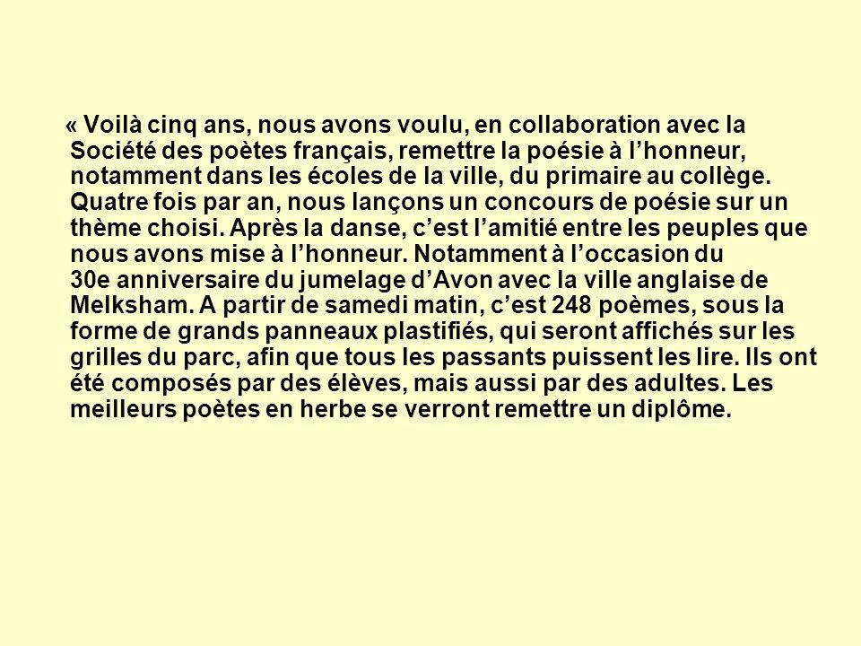 « Voilà cinq ans, nous avons voulu, en collaboration avec la Société des poètes français, remettre la poésie à l'honneur, notamment dans les écoles de la ville, du primaire au collège.