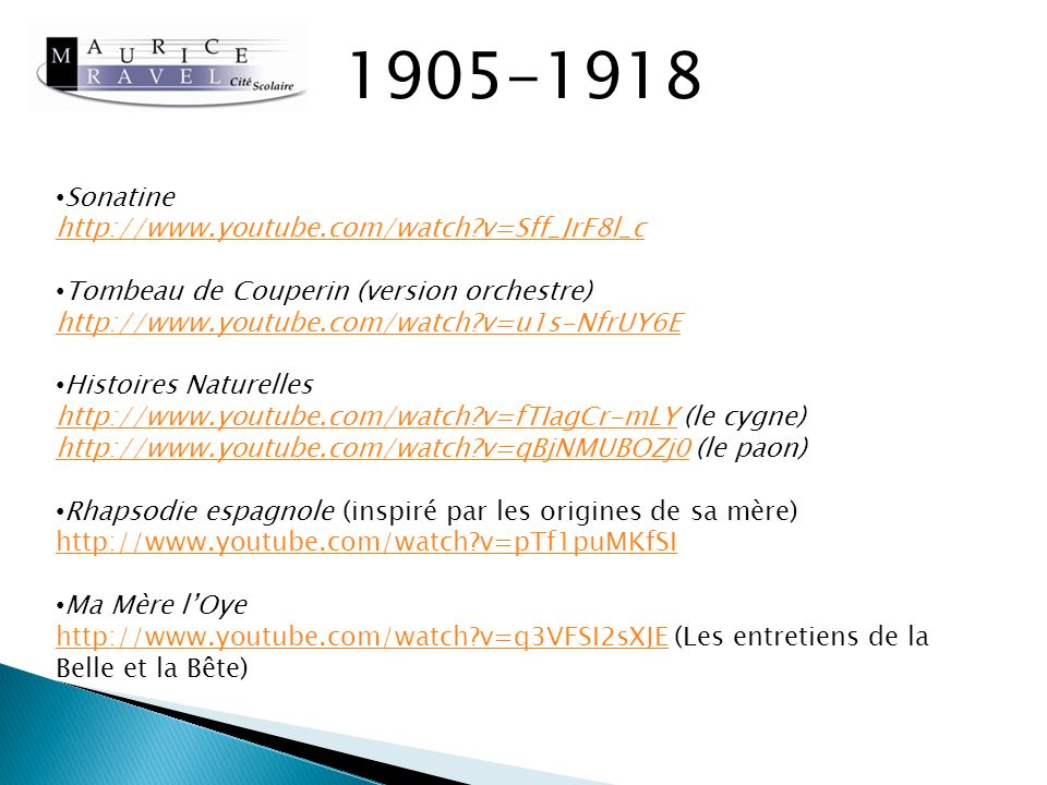 1905-1918 Sonatine http://www.youtube.com/watch v=Sff_JrF8l_c