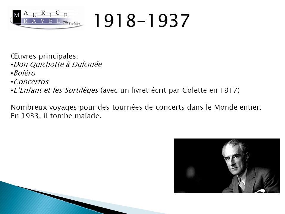 1918-1937 Œuvres principales: Don Quichotte à Dulcinée Boléro