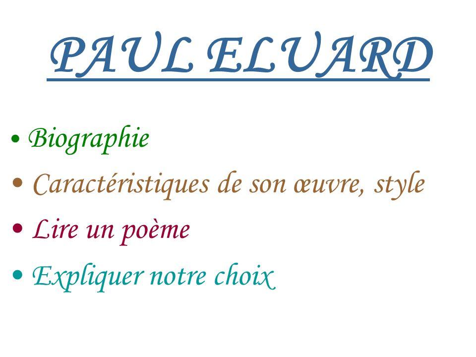 PAUL ELUARD Caractéristiques de son œuvre, style Lire un poème
