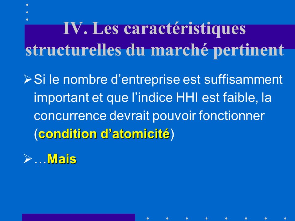 IV. Les caractéristiques structurelles du marché pertinent