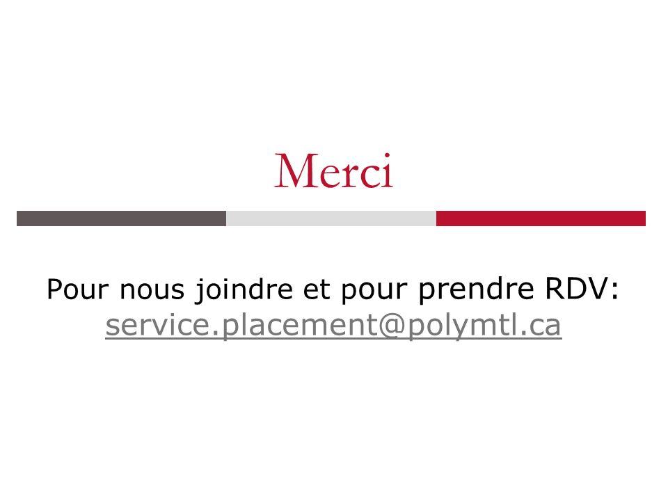 Pour nous joindre et pour prendre RDV: service.placement@polymtl.ca