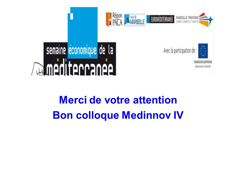 Merci de votre attention Bon colloque Medinnov IV