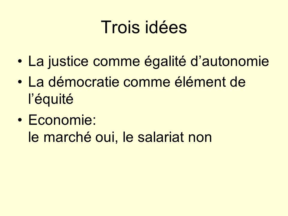 Trois idées La justice comme égalité d'autonomie