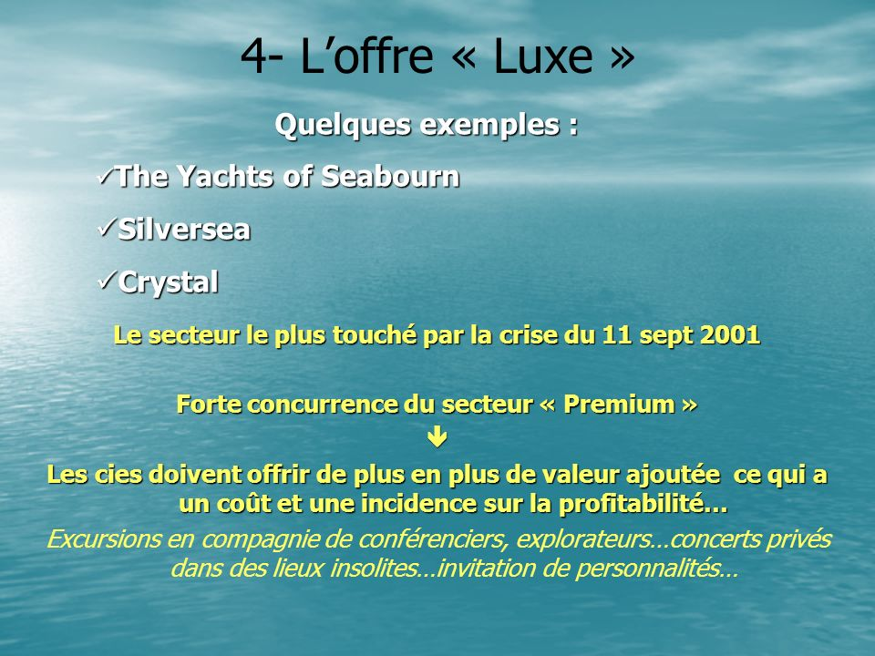 4- L'offre « Luxe » Quelques exemples : Silversea Crystal