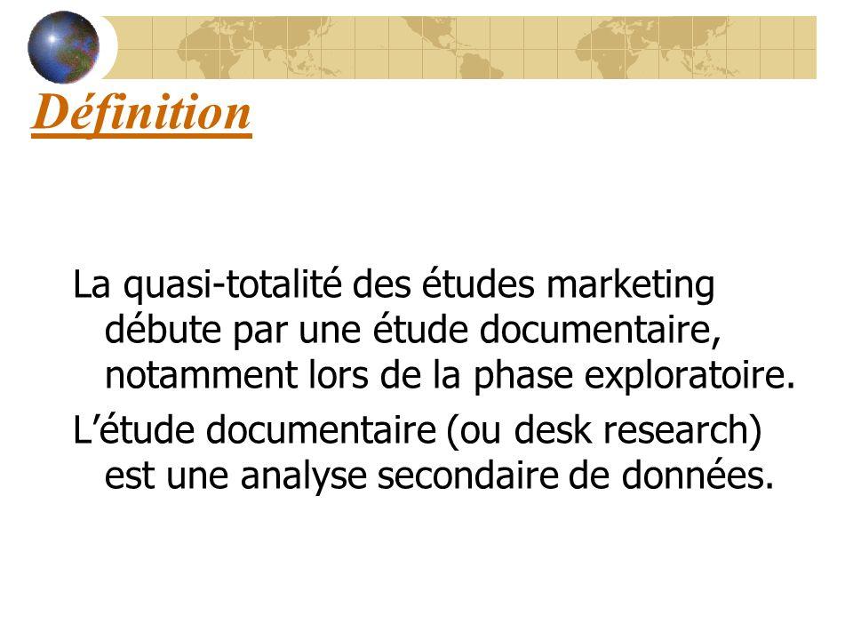 Définition La quasi-totalité des études marketing débute par une étude documentaire, notamment lors de la phase exploratoire.