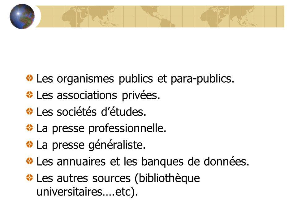 Les organismes publics et para-publics.