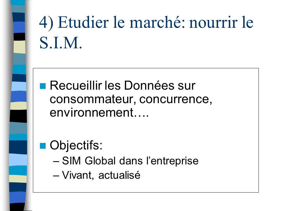 4) Etudier le marché: nourrir le S.I.M.