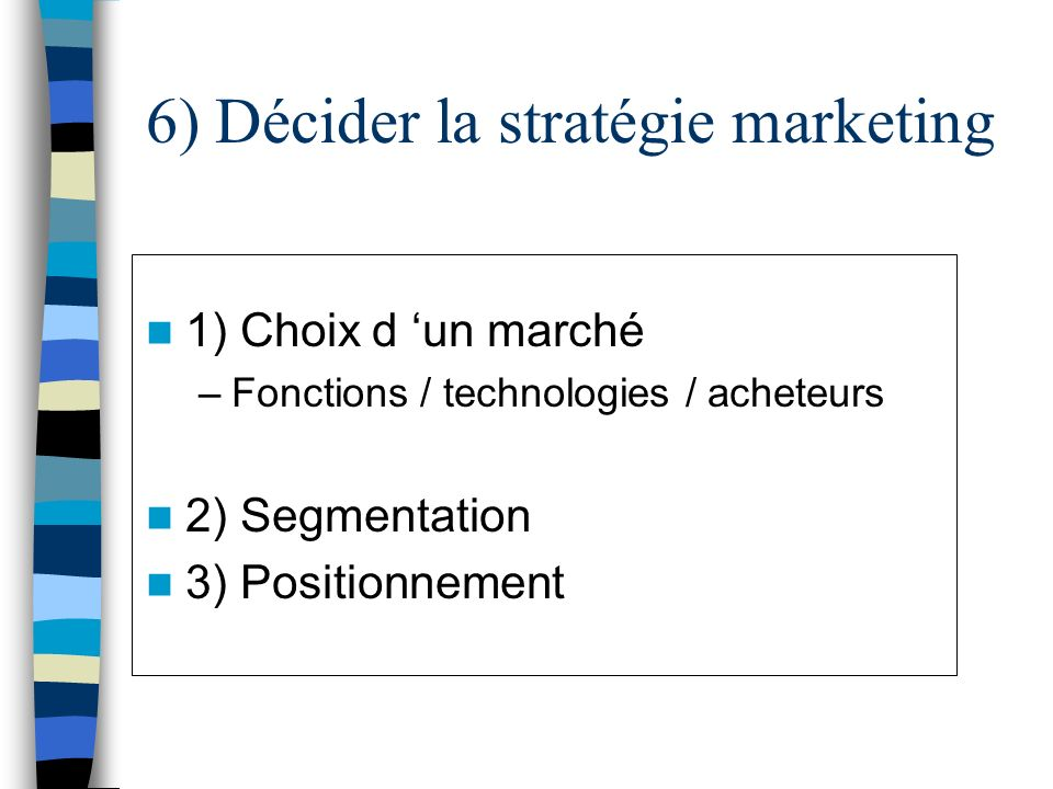 6) Décider la stratégie marketing