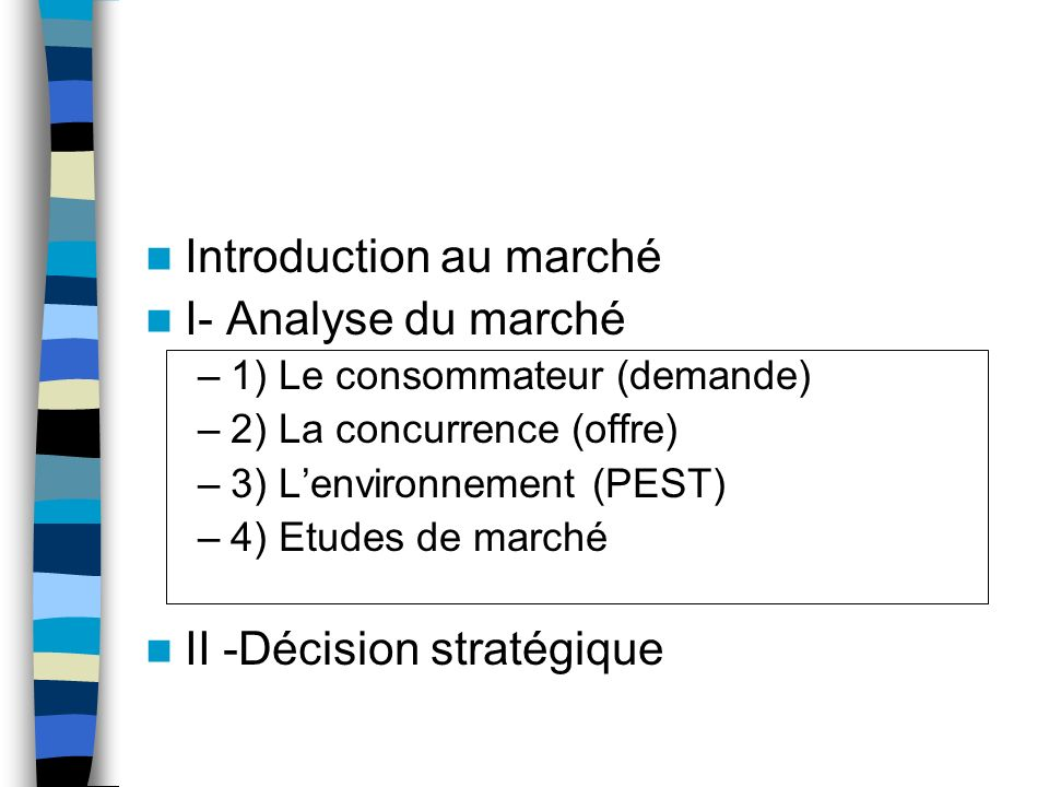 Introduction au marché I- Analyse du marché