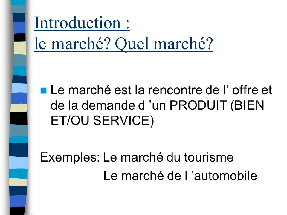 Introduction : le marché Quel marché