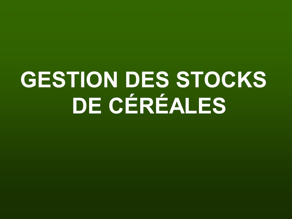 GESTION DES STOCKS DE CÉRÉALES