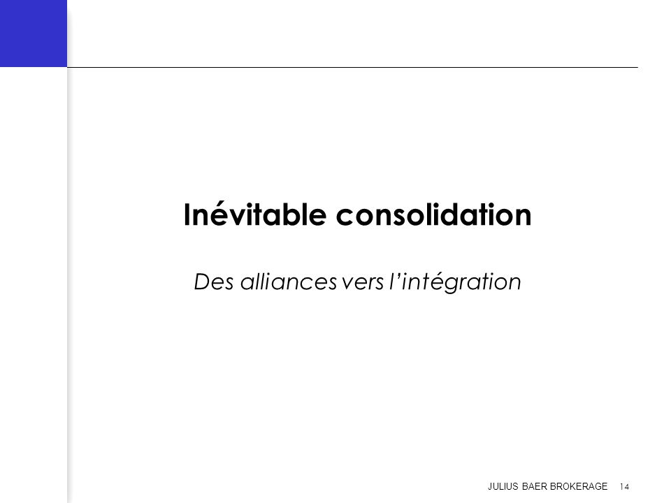 Inévitable consolidation Des alliances vers l'intégration