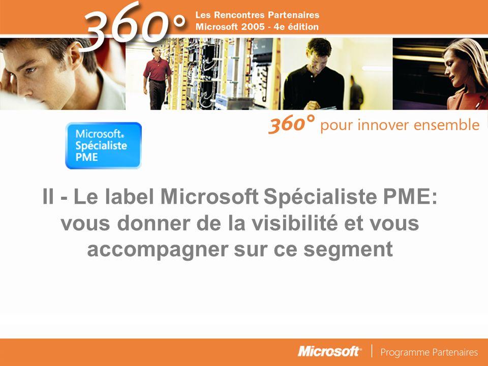 II - Le label Microsoft Spécialiste PME: vous donner de la visibilité et vous accompagner sur ce segment