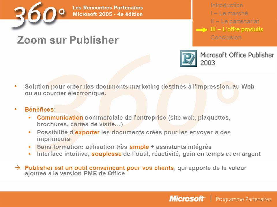 Zoom sur Publisher Introduction I – Le marché II – Le partenariat