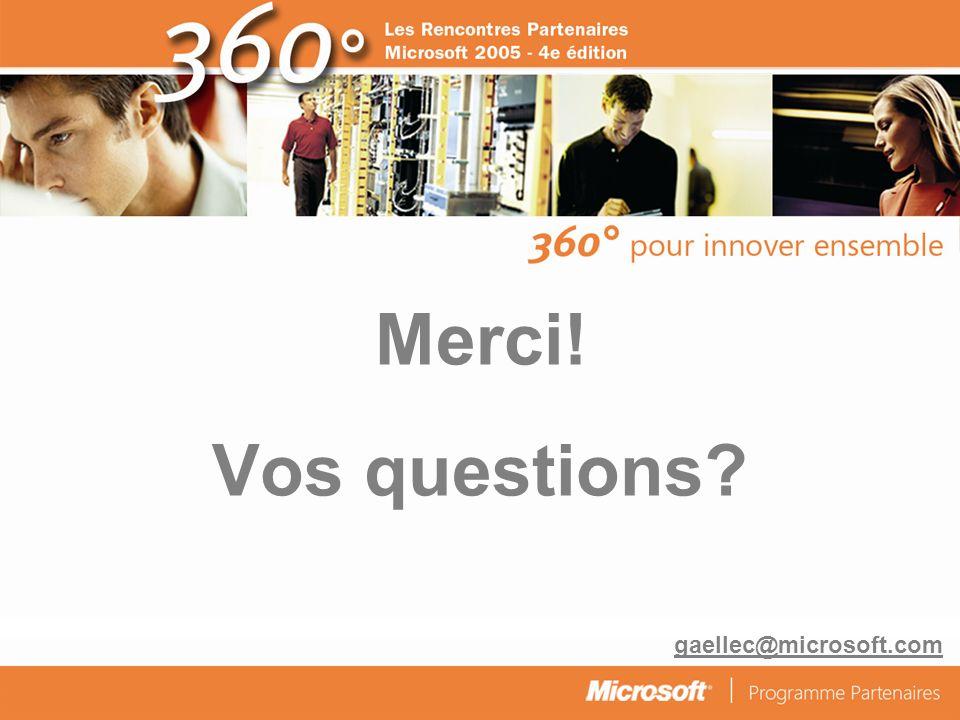 Merci! Vos questions gaellec@microsoft.com