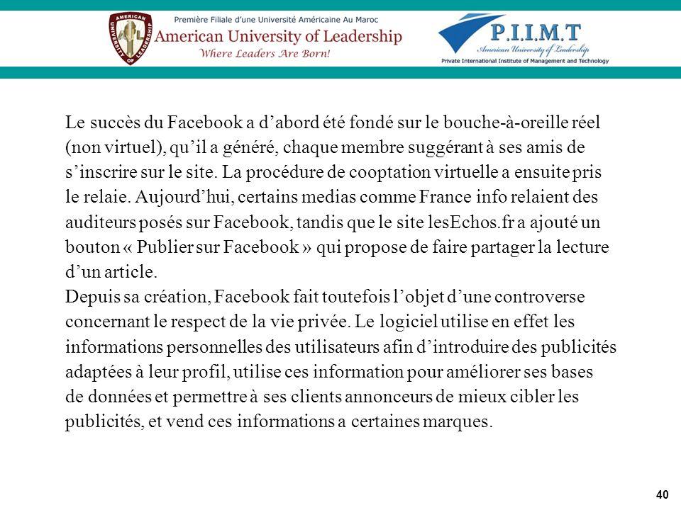 Critères d'analyse Le succès du Facebook a d'abord été fondé sur le bouche-à-oreille réel.