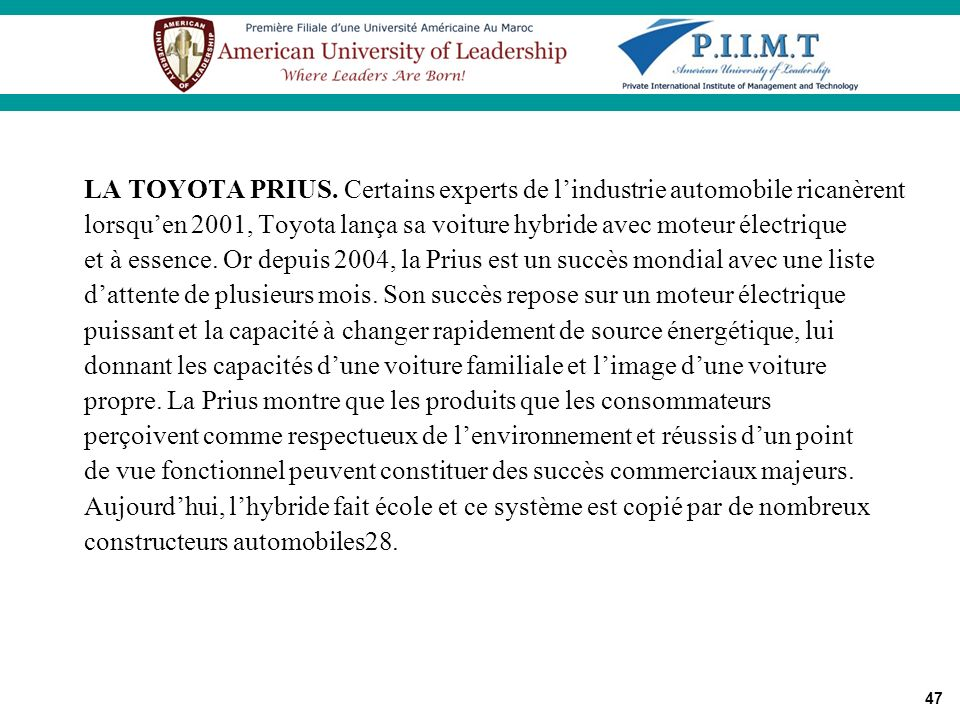 LA TOYOTA PRIUS. Certains experts de l'industrie automobile ricanèrent