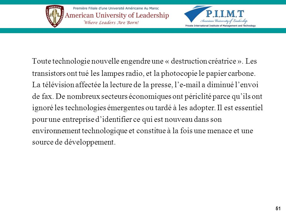 Toute technologie nouvelle engendre une « destruction créatrice ». Les