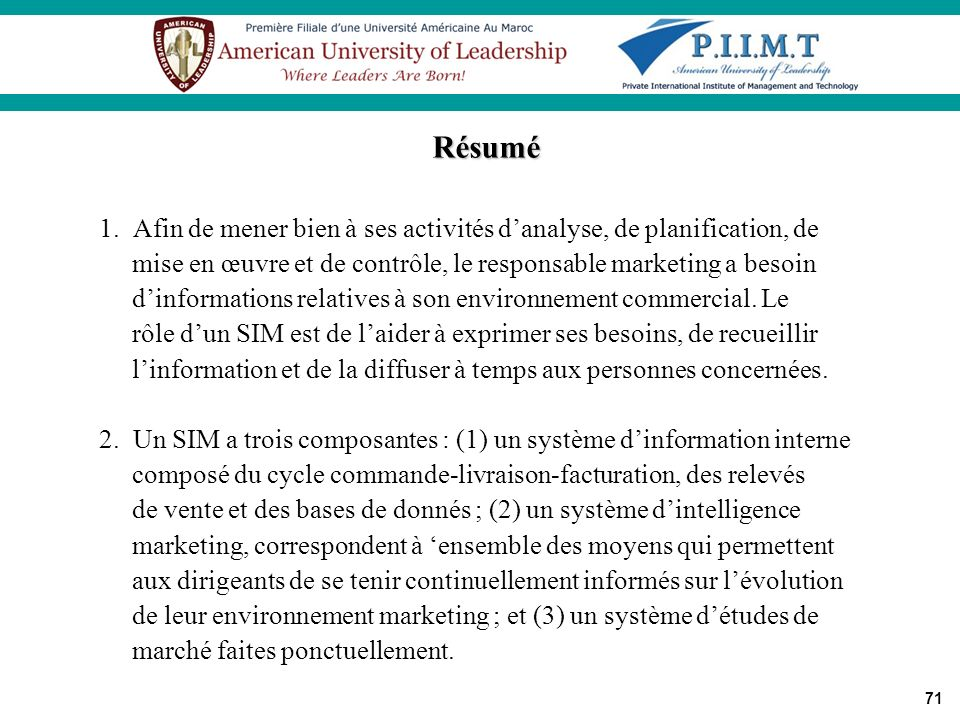 Résumé 1. Afin de mener bien à ses activités d'analyse, de planification, de. mise en œuvre et de contrôle, le responsable marketing a besoin.