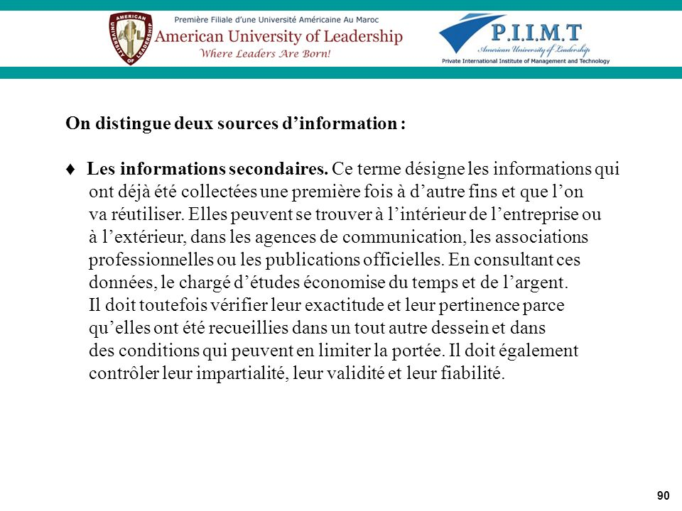 On distingue deux sources d'information :