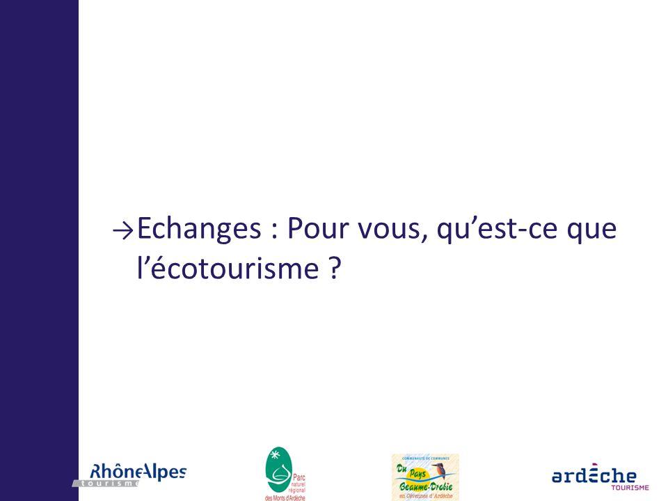 Echanges : Pour vous, qu'est-ce que l'écotourisme