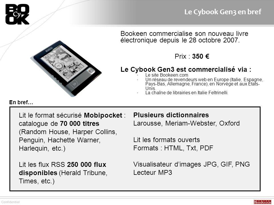 Le Cybook Gen3 en bref Bookeen commercialise son nouveau livre électronique depuis le 28 octobre 2007.