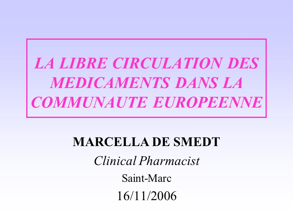 LA LIBRE CIRCULATION DES MEDICAMENTS DANS LA COMMUNAUTE EUROPEENNE