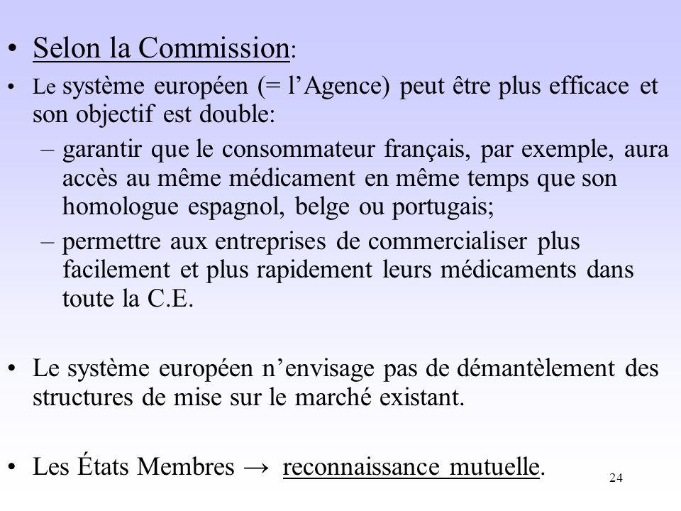 Selon la Commission: Le système européen (= l'Agence) peut être plus efficace et son objectif est double:
