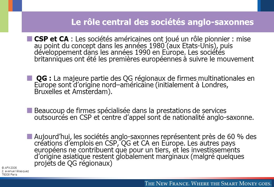Le rôle central des sociétés anglo-saxonnes
