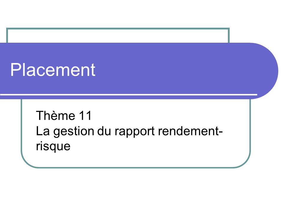 Thème 11 La gestion du rapport rendement-risque