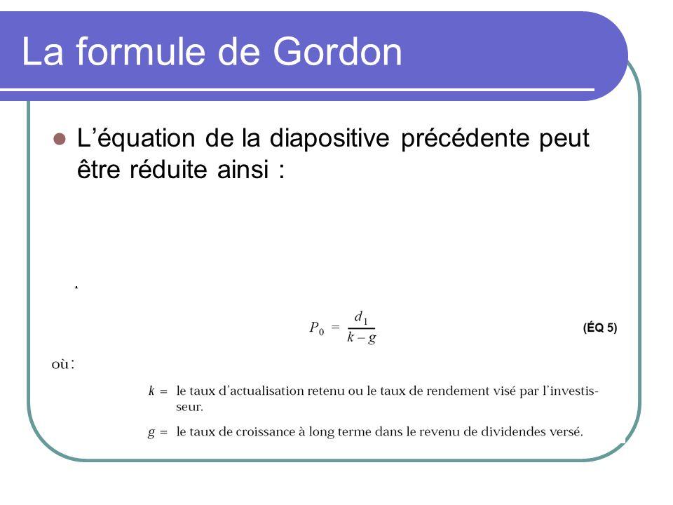 La formule de Gordon L'équation de la diapositive précédente peut être réduite ainsi :