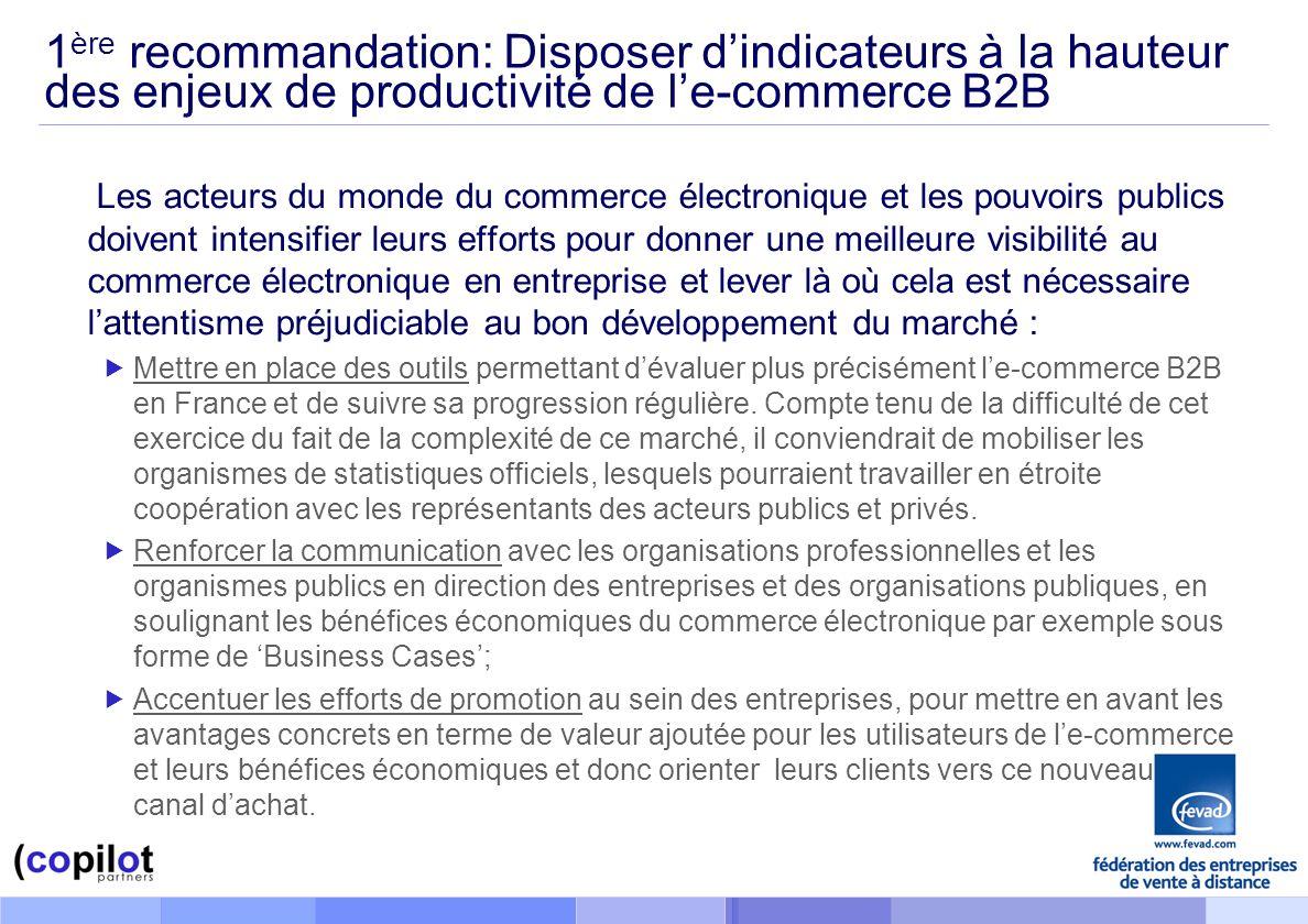 1ère recommandation: Disposer d'indicateurs à la hauteur des enjeux de productivité de l'e-commerce B2B