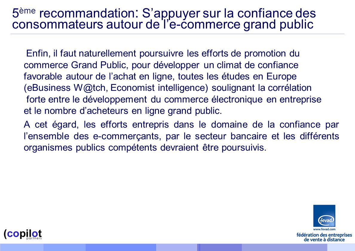 5ème recommandation: S'appuyer sur la confiance des consommateurs autour de l'e-commerce grand public